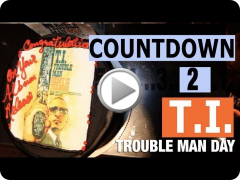 "Countdown to T.I. ""Trouble Man Day"" (Episode 5 of 5)"