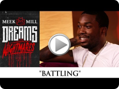 Meek Mill: Battling [Episode 9]